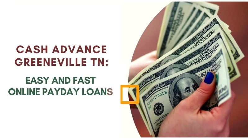 Cash Advance Greeneville TN Easy and Fast Online Payday Loans